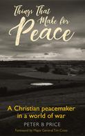 Peter B. Price: Things That Make For Peace