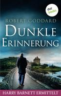 Robert Goddard: Dunkle Erinnerung - Harry Barnett ermittelt: Der dritte Fall ★★★★★