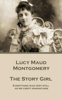 Lucy Maud Montgomery: The Story Girl