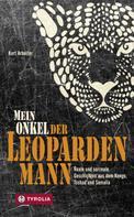 Kurt Arbeiter: Mein Onkel der Leopardenmann