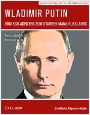 Wladimir Putin - Vom KGB-Agenten zum starken Mann Russlands