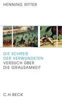 Henning Ritter: Die Schreie der Verwundeten ★★