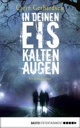 In deinen eiskalten Augen - Kriminalroman