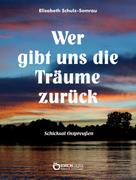 Elisabeth Schulz-Semrau: Wer gibt uns die Träume zurück ★★★★