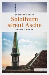 Solothurn streut Asche - Kriminalroman