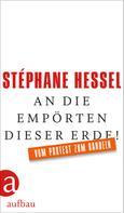 Stéphane Hessel: An die Empörten dieser Erde!