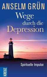 Wege durch die Depression - Spirituelle Impulse