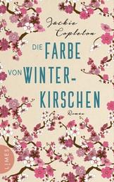 Die Farbe von Winterkirschen - Roman