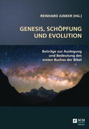 Genesis, Schöpfung und Evolution. - Beiträge zur Auslegung und Bedeutung des ersten Buchs der Bibel