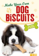 Naumann & Göbel Verlag: Make Your Own Dog Biscuits