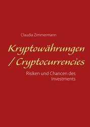Kryptowährungen / Cryptocurrencies - Risiken und Chancen des Investments