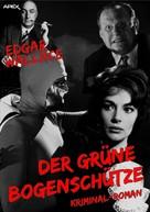 Edgar Wallace: DER GRÜNE BOGENSCHÜTZE ★★★★★