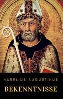 Aurelius Augustinus: Bekenntnisse