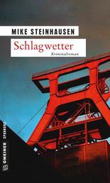 Schlagwetter - Kriminalroman