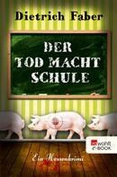 Dietrich Faber: Der Tod macht Schule ★★★★