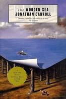 Jonathan Carroll: The Wooden Sea