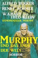 Alfred Bekker: Dämonenjäger Murphy - Murphy und das Ende der Welt