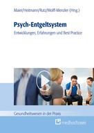 Björn Maier: Psych-Entgeltsystem: Entwicklungen, Erfahrungen und Best Practice