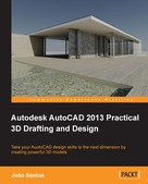 Joao Santos: Autodesk AutoCAD 2013 Practical 3D Drafting and Design