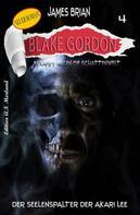 James Brian: Blake Gordon #4: Der Seelenspalter des Akari Lee