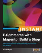 Branko Ajzele: Instant E-Commerce with Magento: Build a Shop