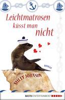 Milly Johnson: Leichtmatrosen küsst man nicht ★★★★