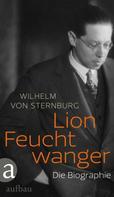 Wilhelm von Sternburg: Lion Feuchtwanger ★★★★★