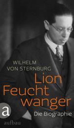 Lion Feuchtwanger - Die Biographie