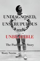 Monty Nereim: Undiagnosed, Unscrupulous and Unbeatable