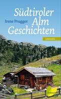 Irene Prugger: Südtiroler Almgeschichten ★★★★★