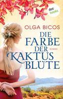 Olga Bicos: Die Farbe der Kaktusblüte ★★★★