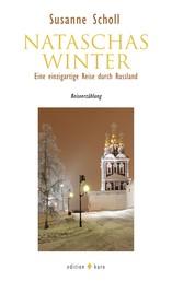 Nataschas Winter - Eine einzigartige Reise durch Russland