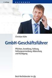 GmbH-Geschäftsführer - Pflichten, Anstellung, Haftung, Haftungsvermeidung, Abberufung und Kündigung