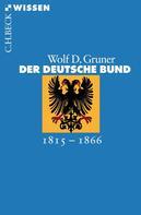 Wolf D. Gruner: Der Deutsche Bund ★★★★★