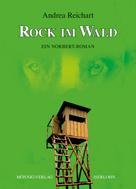 Andrea Reichart: ROCK IM WALD - Ein Norbert-Roman ★★★