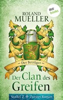 Roland Mueller: Der Clan des Greifen – Staffel II. Zweiter Roman: Der Betrüger ★★★★