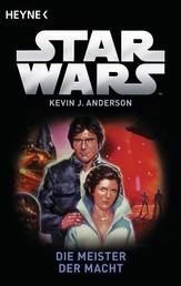 Star Wars™: Die Meister der Macht - Roman