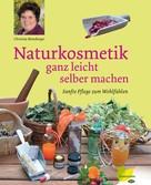 Monsberger Christine: Naturkosmetik ganz leicht selber machen ★★★