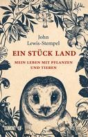 John Lewis-Stempel: Ein Stück Land ★★★★