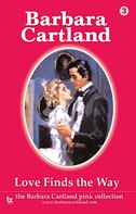 Barbara Cartland: Love Finds The Way