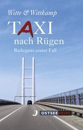 Taxi nach Rügen - Radegasts erster Fall