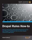 Robert Varkonyi: Drupal Rules How-To