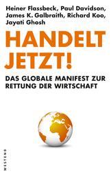 Handelt jetzt! - Das globale Manifest zur Rettung der Wirtschaft