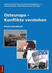 Osteuropa - Konflikte verstehen - Praxis-Handbuch