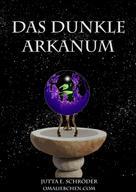 Jutta E. Schröder: Das dunkle Arkanum