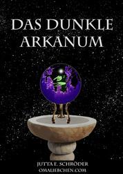 Das dunkle Arkanum - Fantasie