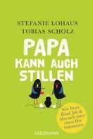 Stefanie Lohaus: Papa kann auch stillen ★★★★★