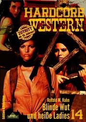 BLINDE WUT UND HEISSE LADIES - Hardcore-Western, Band 14