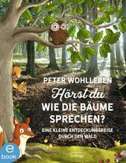 Hörst du, wie die Bäume sprechen? - Eine kleine Entdeckungsreise durch den Wald
