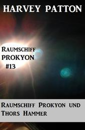Raumschiff Prokyon und Thors Hammer Raumschiff Prokyon #13